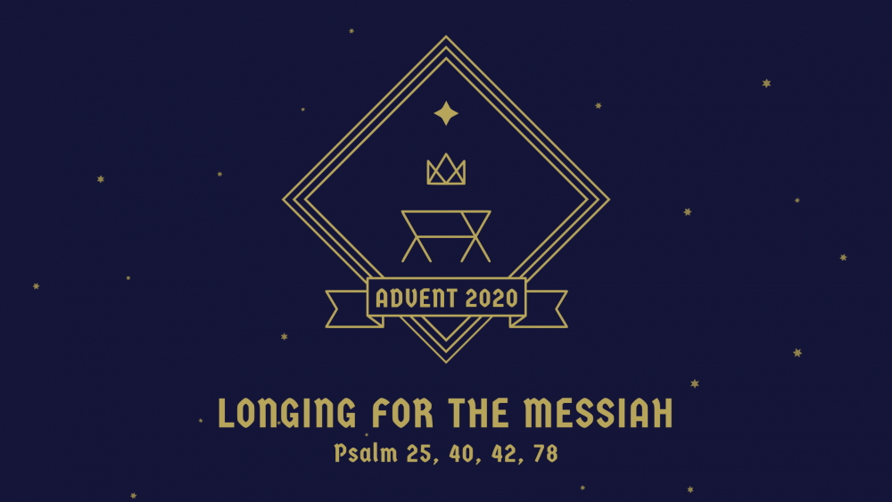 Advent 2020 - Longing For The Messiah